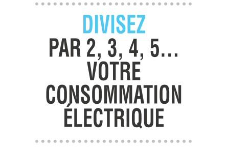 Divisez votre consommation électrique