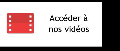 Accéder à nos videos